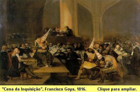 Cena da Inquisição, de Francisco Goya, 1816, exposto na Academia Real de San Fernando, Madrid. Clique para ampliar