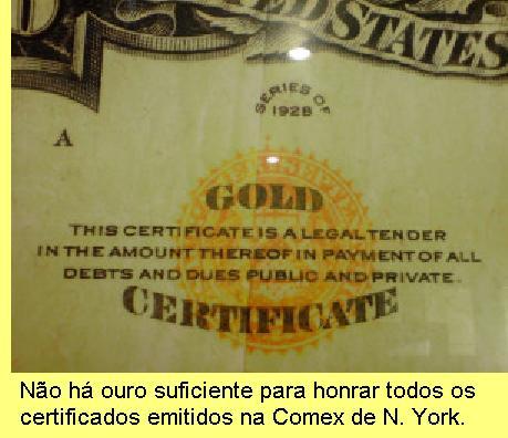 Certificados não são ouro.